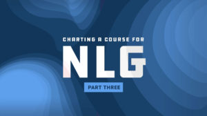 Charting a course for NLG